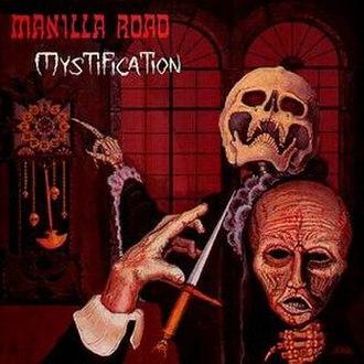 Mystification (album) - Image: Manilla road mystification original