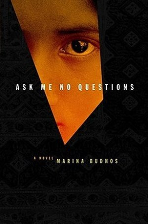 Ask Me No Questions (novel) - Image: Marina Budhos Ask Me No Questions