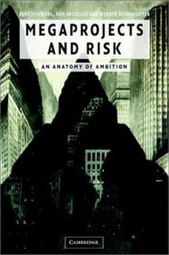 Megaprojects and Risk - Image: Megaprojects and Risk An Anatomy of Ambition cover