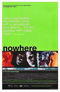 <i>Nowhere</i> (film) 1997 French-American film by Gregg Araki
