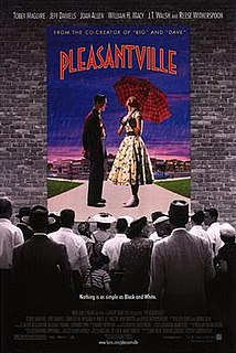 <i>Pleasantville</i> (film) 1998 American fantasy comedy-drama film directed by Gary Ross