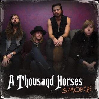 Smoke (A Thousand Horses song) - Image: Smoke Thousand Horses
