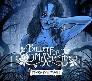 Tears Dont Fall 2006 single by Bullet for My Valentine