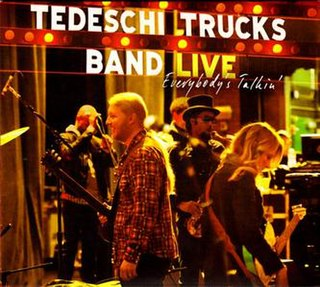 <i>Everybodys Talkin</i> (Tedeschi Trucks Band album) 2012 live album by Tedeschi Trucks Band