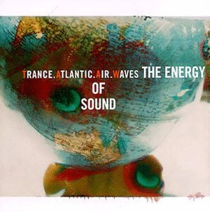 Trance Atlantic Air Waves - Album cover of The Energy of Sound (1998).