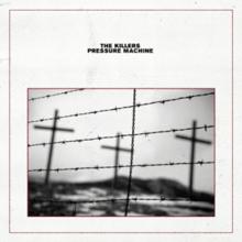 The Killers - Pressure Machine.png