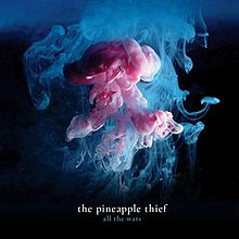 [Image: 220px-The_Pineapple_Thief_All_the_Wars_Cover_Art.jpeg]