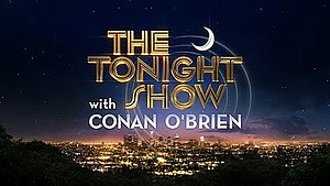 The Tonight Show with Conan O'Brien - Image: The Tonight Show with Conan O'Brien Intertitle