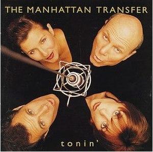 Tonin' - Image: Tonin Manhattan Transfer