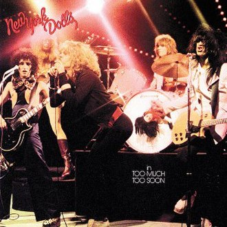 Too Much Too Soon (album) - Image: Too Much Too Soon The New York Dolls