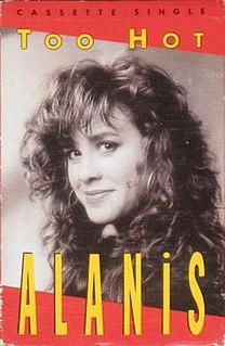 Too Hot (Alanis Morissette song) 1991 single by Alanis Morissette