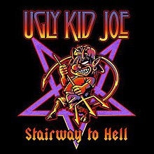 Ugly Kid Joe - Stairway to Hell.jpg
