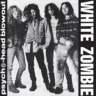Psycho-Head Blowout - Image: White Zombie Psycho Head Blowout 1
