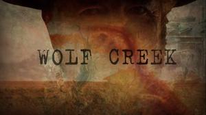 Wolf Creek (TV series) - Image: Wolf Creek Intertitle