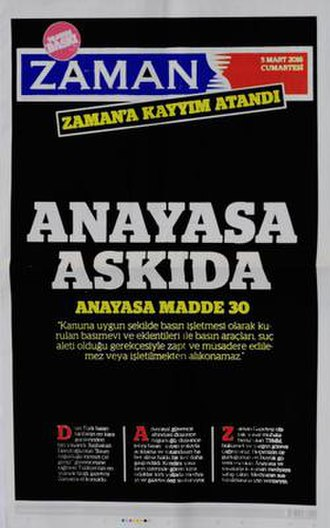 "Zaman (newspaper) - The last front page of Zaman before the government takeover. It quotes Article 30 of the Constitution of Turkey: ""A printing house, its annexes and press equipment duly established as a press enterprise under law shall not be seized, confiscated, or barred from operation on the grounds of being an instrument of crime."""