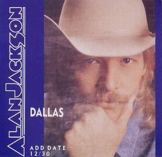 Dallas (Alan Jackson song) 1991 single by Alan Jackson