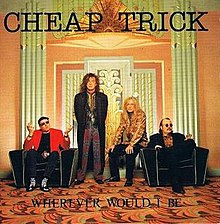 Cheap Trick 1990 Single Wherever Would I Be.jpeg