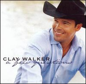 A Few Questions - Image: Clay Walker A Few Questions