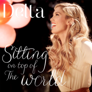 Sitting on Top of the World (Delta Goodrem song) - Image: Delta Goodrem Sitting on Top of The World