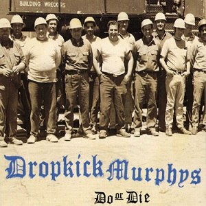 Do or Die (Dropkick Murphys album) - Image: Doordiedkm