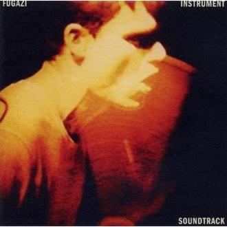 Instrument Soundtrack - Image: Fugazi Instrument Soundtrack cover