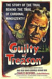 <i>Guilty of Treason</i> 1950 film by Felix E. Feist