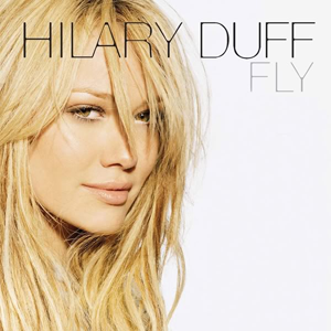 Fly (Hilary Duff song) - Image: Hilary Duff Fly
