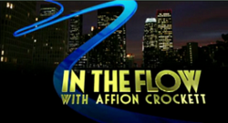 "Over the backdrop of a darkened city, a blue ribbon threads from the upper left to the lower right where the worlds ""In the Flow with Affion Crockett"" appear in a gold font."