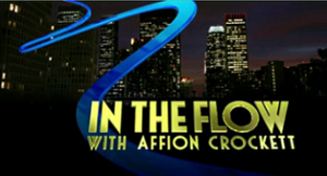 In the Flow with Affion Crockett - The show's title card