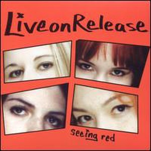 Seeing Red (album) - Image: Liveonrelease seeingred