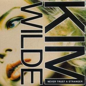 Never Trust a Stranger - Image: Never trust a Stranger Kim Wilde