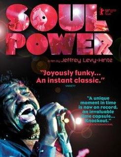 <i>Soul Power</i> (film) 2008 film by Jeff Levy-Hinte