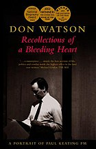 Since its publication in March 2002, Don Watson's Recollections of a Bleeding Heart has sold over 50,000 copies and won a string of prestigious awards, including The Age Book of the Year and Best Non-fiction book, The Courier-Mail Book of the Year and the National Biography Award.