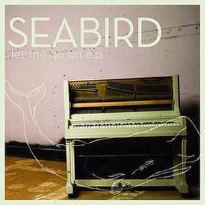Let Me Go On - Image: Seabird Let Me Go On EP cover