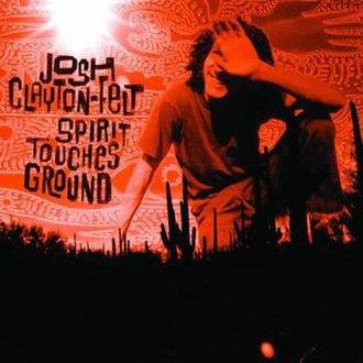Spirit Touches Ground - Image: Spirit Touches Ground Josh Clayton Felt