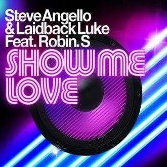 Show Me Love (Robin S. song) - Image: Steve angello laidback luke feat robin s show me love s