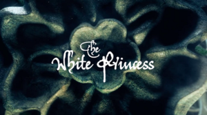 The White Princess (miniseries) - Image: The White Princess (2017) title card
