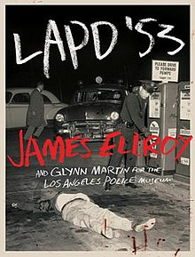 The book jacket for the book LAPD '53 by James Ellroy and Glyyn Martin.jpg