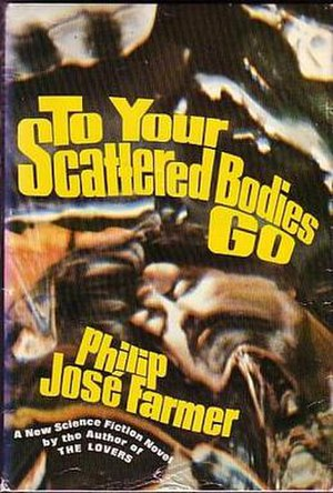 To Your Scattered Bodies Go - First edition (hardcover)