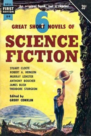 6 Great Short Novels of Science Fiction - First edition