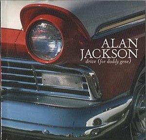 Drive (For Daddy Gene) - Image: Alan Jackson Drive