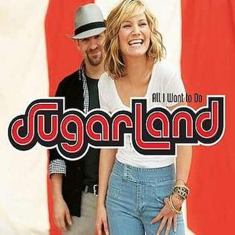 All I Want to Do - Image: All I Want to Do Sugarland single cover
