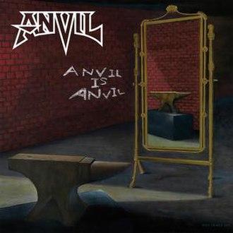 Anvil Is Anvil - Image: Anvil Is Anvil
