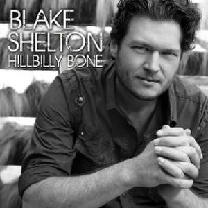 Hillbilly Bone - Image: Blake Shelton Hillbilly Bone
