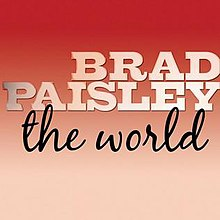Brad Paisley - The World Single.jpg