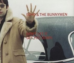 Don't Let It Get You Down (Echo & the Bunnymen song) - Image: Bunnymen dontletit 1