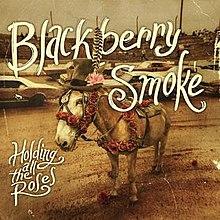 """Resultado de imagem para Blackberry Smoke – """"Holding All The Roses"""""""