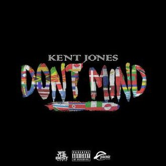 Don't Mind (Kent Jones song) - Image: Kent Jones Don't Mind