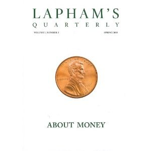 "Lapham's Quarterly - The Spring 2008 Cover, ""About Money."""
