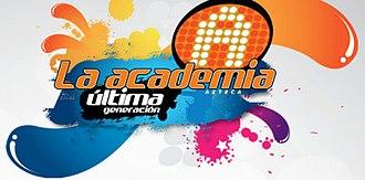 La Academia 6: Última Generación - La Academia Última Generación